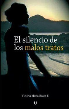 """""""El+silencio+de+los+malos+tratos""""+conociendo+a+Victória+María+Bosch+F."""