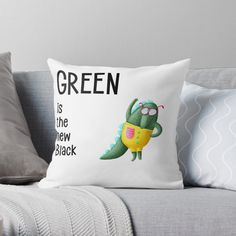 Green Is The New Black Pillow.  Vibrant double-sided print throw pillows to update any room Independent designs, custom printed when you order Soft and durable 100% spun polyester cover with an optional polyester fill/insert Concealed zip opening for a clean look and easy care Note: Some designs are not available in all sizes. We recommend using inserts/fills that are bigger than the covers to ensure a plump finish Reviews Black Throw Pillows, Animal Design, Funny Animals, Fill, Original Art, Vibrant, It Is Finished, Note, Printed