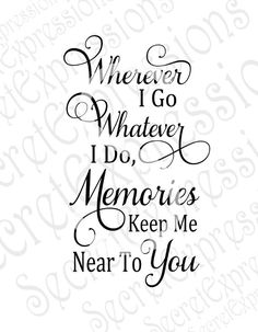 Wherever I Go Whatever I do Svg, Sympathy Svg, Sympathy Sign Svg, Digital Cutting File, DXF, Jpeg, Svg Cricut, Svg Silhouette, Print File