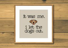 Funny cross stitch pattern, dogs out, instant download by SpruceNatural on Etsy https://www.etsy.com/listing/265497553/funny-cross-stitch-pattern-dogs-out