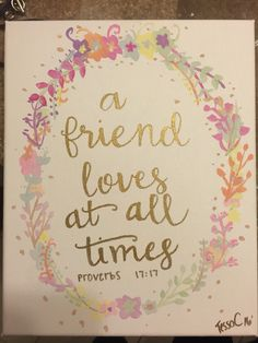A friend loves at all times proverbs 17:17 // Canvas quote // bible verse