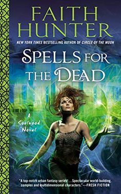 This Chick Read: Spells For the Dead (Soulwood #5) by Faith Hunter
