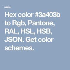 hex color 3a403b to rgb pantone ral hsl hsb json
