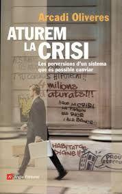Aturem la crisi: les perversions dun sistema que és possible canviar