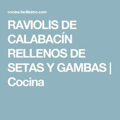 RAVIOLIS DE CALABACÍN RELLENOS DE SETAS Y GAMBAS | Cocina