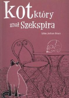 Lilian Jackson Braun: Kot, który znał Szekspira - http://lubimyczytac.pl/ksiazka/29049/kot-ktory-znal-szekspira