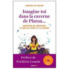 imagine-toi dan sla caverne de palton   Imagine-toi dans la caverne de Platon... : exercices de méditation à ...