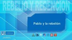 PPT Leccion universitarios: Pablo y la rebelión
