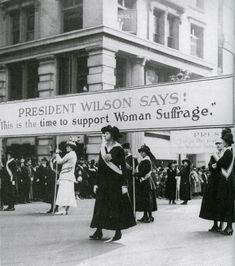In 1918 women gained President Wilson's support for their right to vote.