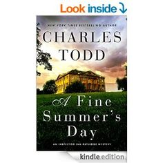 A Fine Summer's Day: An Inspector Ian Rutledge Mystery - Kindle edition by Charles Todd. Literature & Fiction Kindle eBooks @ Amazon.com.