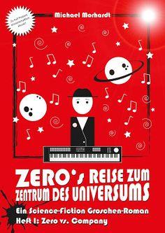 Zeros Reise zum Zentrum des Universums - Heft I: Zero vs. Company - Michael Morhardt - Science Fiction - Science-Fiction, Lucha Libre und Rock'n'Roll: 2110 hält die omnipotente Company die intergalaktische Musikindustrie fest in ihren Händen.