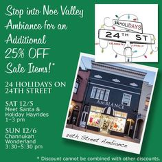 Stop by Noe Valley Ambiance TODAY to celebrate 24 Holidays on 24th Street. Enjoy refreshments and an additional 25% OFF off Sale Items! Sun Dec 6, 3:30 - 5:30 pm Chanukkah Wonderland   For more info about these events, visit http://www.24on24th.com