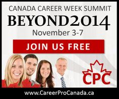 This free Virtual Career Summit for Canadians will consist of five 40-minute moderated panel discussions on a range of topics targeted towards everyone who wants to succeed in the Canadian labour market.  Registration not required. Simply visit the summit web page between November 3 and 7, 2014, to listen to the recordings. #canadacareerweek