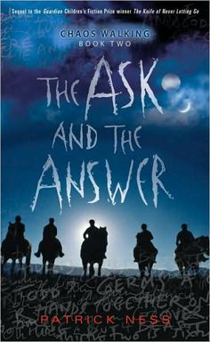 From the Blog Book Review The Ask and the Answer by Patrick Ness