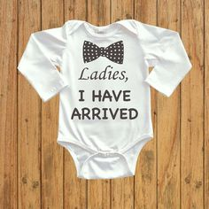 Ladies I have Arrived Baby Full Sleeve by UnordinaryToddler