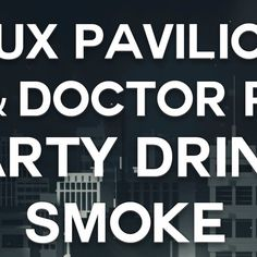 Doctor P and Flux Pavilion - Party Drink Smoke feat. Jarren Benton( ARIUS REMIX) by ARIUS - Listen to music