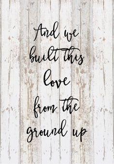 And We Built This Love From the Ground Lyrics Dan & Shay Wood Sign Canvas Wall Art - Custom Name Wedding, Annivesary, Christmas, Birthday