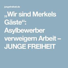 """""""Wir sind Merkels Gäste"""": Asylbewerber verweigern Arbeit – JUNGE FREIHEIT"""