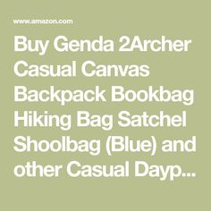 Buy Genda 2Archer Casual Canvas Backpack Bookbag Hiking Bag Satchel Shoolbag (Blue) and other Casual Daypacks at Amazon.com. Our wide selection is eligible for free shipping and free returns.