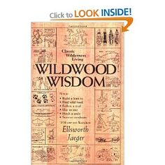 Wildwood Wisdom: Ellsworth Jaeger, Lloyd Kahn: 9780936070124: Books - Amazon.ca