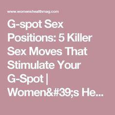 G-spot Sex Positions: 5 Killer Sex Moves That Stimulate Your G-Spot   Women's Health