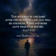 Positive Quotes : QUOTATION – Image : Quotes Of the day – Description You will not be the same after the storms of life; you will be stronger, wiser and more alive than ever before. —Bryant McGill Sharing is Power – Don't forget to share this quote ! https://hallofquotes.com/2018/04/08/positive-quotes-you-will-not-be-the-same-after-the-storms-of-life-you-will-be-stronger-wiser-a/