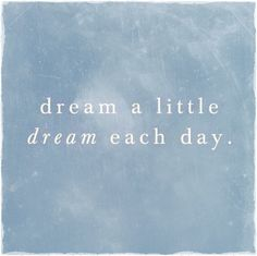 Dream a little dream Esch day #blue #words