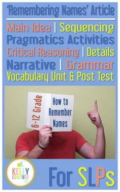 Learn strategies for remembering names and target Every Goal for your 6-12th grade speech therapy students with this handy unit.     [Each unit includes an informational article, main idea, sequencing, pragmatics, critical reasoning, details, narrative, grammar, and vocabulary activities]