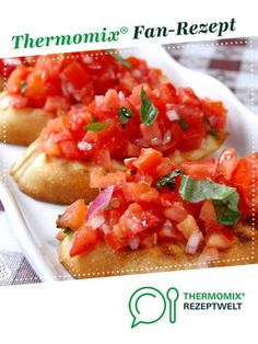 Bruschetta (Rezept d. Ein Thermomix ® Rezept… Bruschetta (recipe of the day by Sylvia Rist. A Thermomix ® recipe from the category appetizers / salads www.de, the Thermomix® Community. Seafood Appetizers, Appetizer Salads, Appetizer Recipes, Snack Recipes, Dinner Recipes, Simple Appetizers, Cheese Appetizers, Party Appetizers, Seafood Dishes