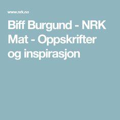 Biff Burgund - NRK Mat - Oppskrifter og inspirasjon