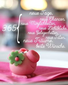 365 neuer Tag in der Tat … - Christmas Greetings, Birthday Greetings, Birthday Wishes, Happy Birthday, Anniversary Crafts, Happy Anniversary Quotes, Year Quotes, Quotes About New Year, Nouvel An Citation