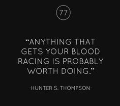 Advice from Hunter S Thompson
