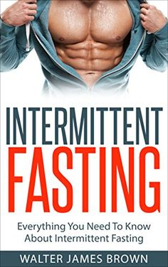 Intermittent Fasting: Everything You Need To Know About Intermittent Fasting (Lifestyle University Book 2) by Walter James Brown http://www.amazon.com/dp/B015P0XDDA/ref=cm_sw_r_pi_dp_VsSewb1Z5ZHYV