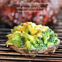 Grilled Portabella Mushrooms with Broccoli and Cheese - Recipes Food and Cooking - Recipes Broccoli And Cheese Recipe, Cheese Recipes, Vegetable Recipes, Vegetarian Recipes, Cooking Recipes, Healthy Recipes, Cooking Broccoli, Cooking Food, Grilled Broccoli