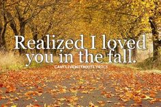 realizedi-loved-you-in-the-fall-Love-quote-pictures.jpg (500×333)