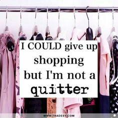 Not a quitter!