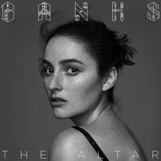 """Banks - """"The Altar"""".Jilian Rose Banks, besser bekannt unter ihrem Nachnamen, lieferte mit dem Debüt """"Goddess"""" 2014 eine der größten Album-Überraschungen des Jahres ab. Neben Kritik an ihren etwas dünnen Live-Auftritten und den übermäßig eingesetzten Backing-Vocals erntete sie damals vor allem Lob für ihre fulminante Fusion aus Pop und R'n'B und ihr offenherziges Songwriting."""