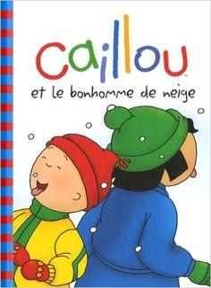 Caillou et le bonhomme de neige: Amazon.ca: Roger Harvey: Books