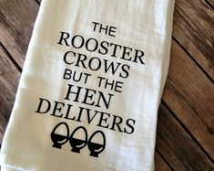 Funny Kitchen Towel, Chicken Decor, Rooster Crows, Funny Flour Sack Towel, Funny Tea Towel, Gift for Her, Farmhouse Decor, Mother's Day