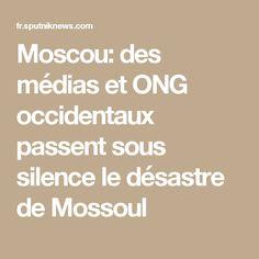 Moscou: des médias et ONG occidentaux passent sous silence le désastre de Mossoul