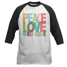 Peace Love Third Grade Baseball Jersey @Kim Stringham Julian @Georjene Taylor How cute is this?