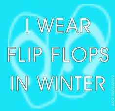 I wear Flip Flops in Winter.i live in Florida 🌞🌴 Flip Flop Quotes, Beach Quotes, Down South, Beach Bum, My Happy Place, Beach Themes, Flipping, Make Me Happy, Flip Flops
