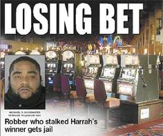 Man who robbed Harrah's patron sentenced to prison - delcotimes.com August 7, 2012