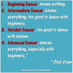 The truth is spoken <3 you're never too good to dance with a beginner, you were one once.