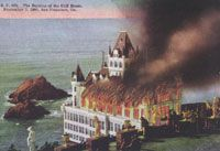 San Francisco - the Cliff House burns down in 1907 (after surviving the SF Earthquake the previous year)