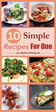 """""""Dinner , Party of One!"""" - 10 Simple Recipes for One Person - MyNaturalFamily.com #recipes"""