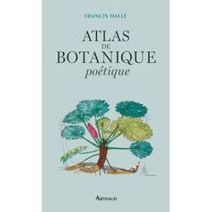 Botanist and biologist Francis Hallé introduces a new world of rainforest flora in his latest art-driven book. Halle, Nora Roberts, Dale Carnegie, Montpellier, Francis Hallé, Rainforest Plants, Shadow Photos, Forest Art, Art Story