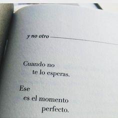 Cuando no te lo esperas...