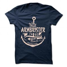cool ARMBRISTER t shirt, Its a ARMBRISTER Thing You Wouldnt understand