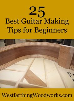 These are my 25 best acoustic guitar making tips for beginners.  A few good ideas before you start will really help any beginner in their guitar making progress.